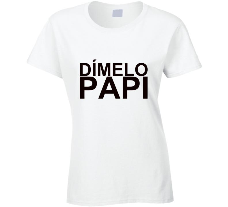 Dimelo Papi T Shirt
