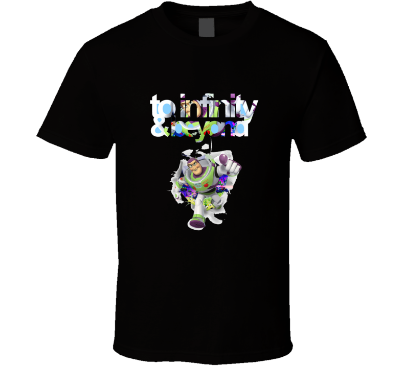 To Infinity and beyond toy story T Shirt