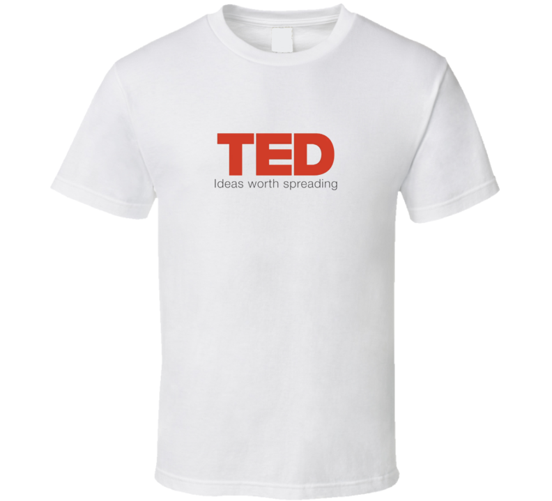 Ted Talks ideas worth spreading T Shirt