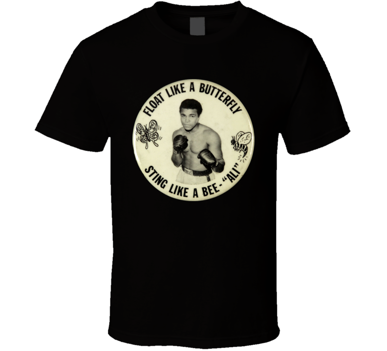 Muhammad Ali RIP, Float like a butterfly, sting like a bee R.I.P Cassius Clay T Shirt