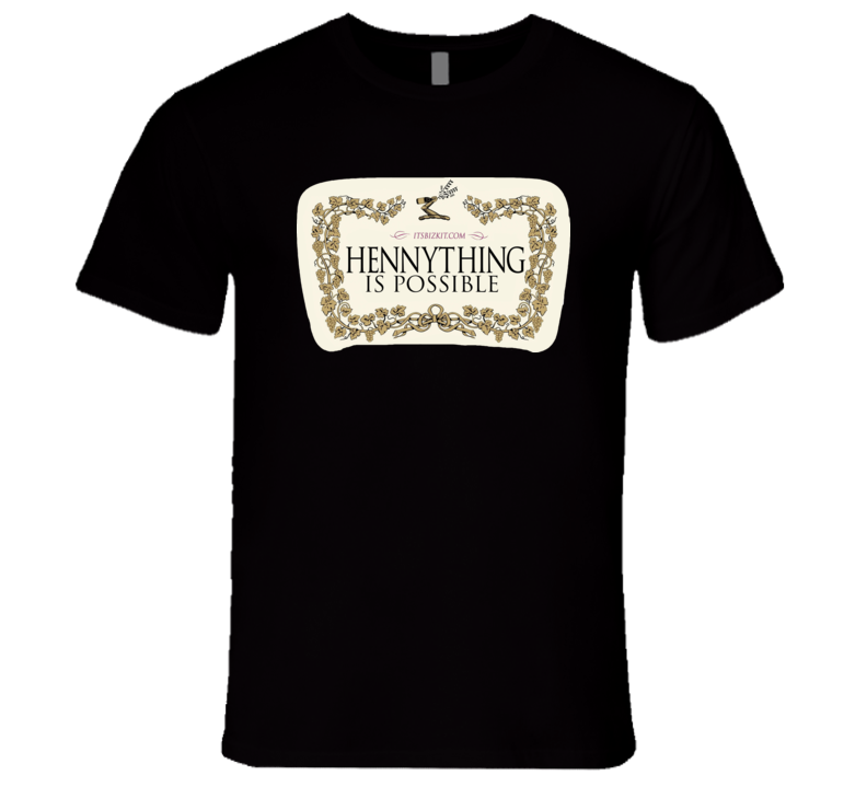 Hennything Is Possible Cognac, Brandy Hennything alcohol Men's Fitted T Shirt