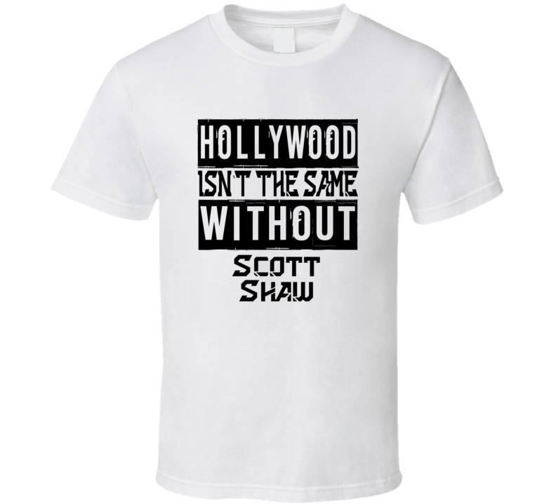 Hollywood Isn't The Same Without Scott Shaw