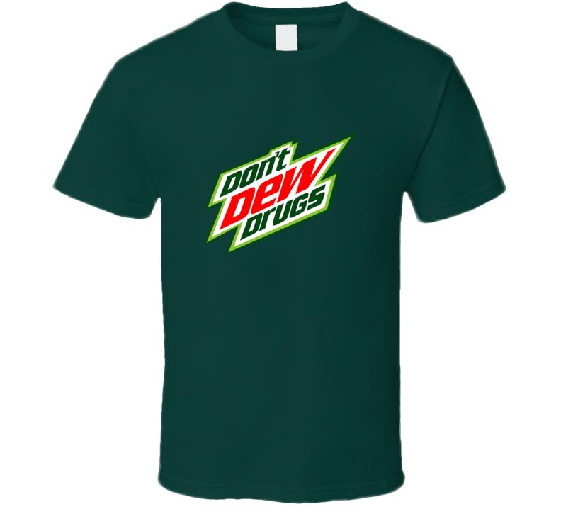 Don't Dew Drugs Mountain Dew Parody T-shirt