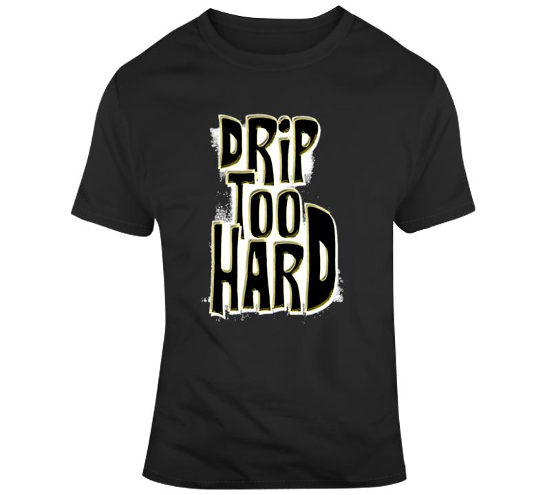Cool Drip Too Hard Lil Baby Hip Hop Fan T-shirt
