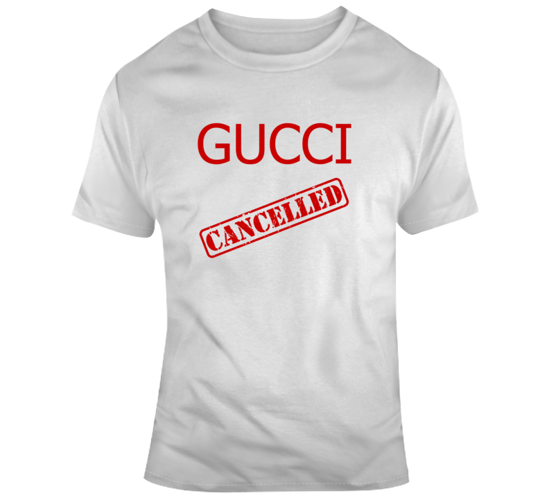 Gucci Cancelled Political Parody T-shirt