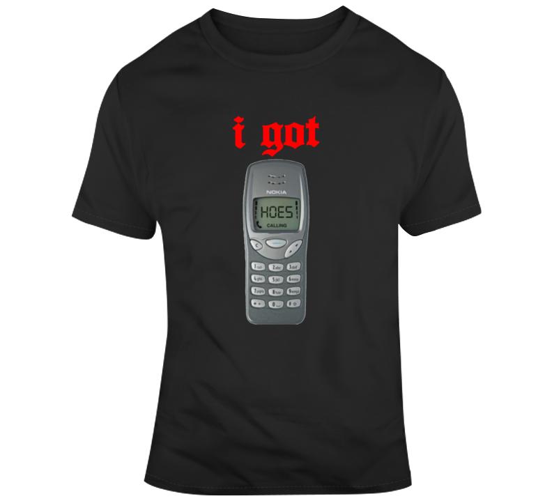 Funny Cool I Got Hoes T-shirt