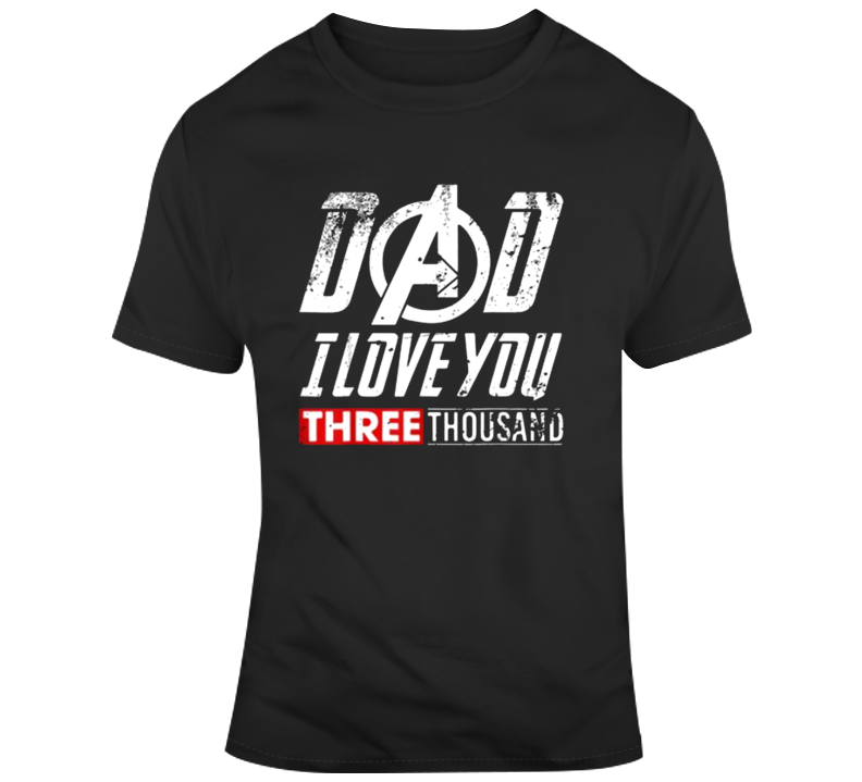 I Love You 3000 Dad T Shirt