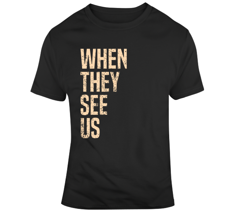Cool When They See Us T Shirt