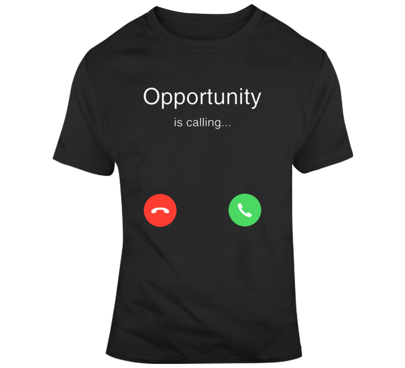 Opportunity Is Calling Parody T Shirt