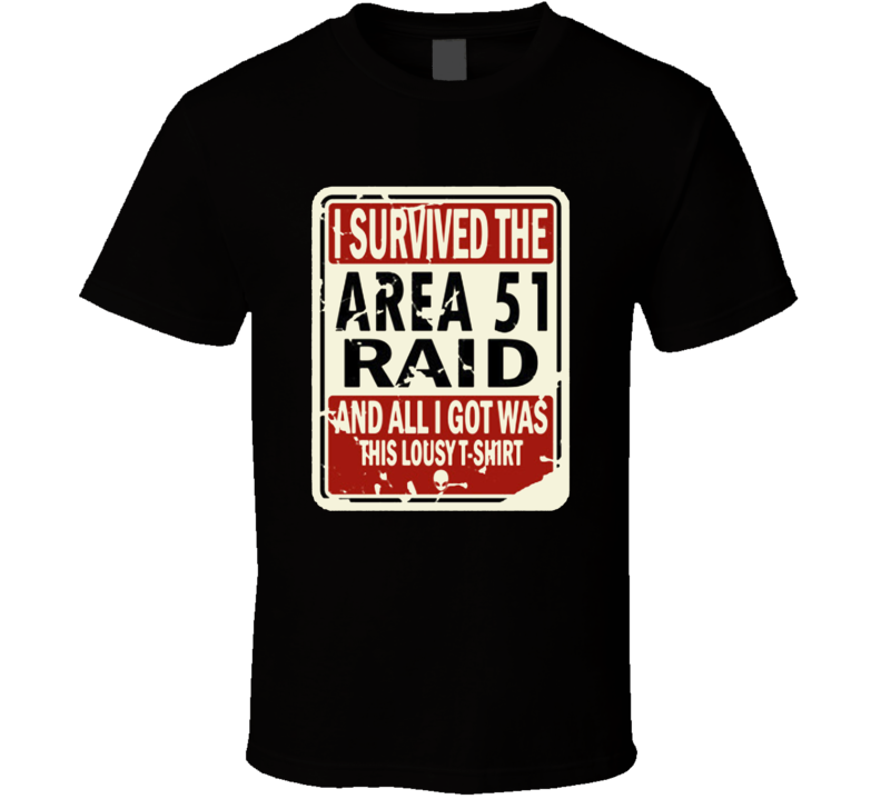 Area 51 Survived The Raid Parody T Shirt