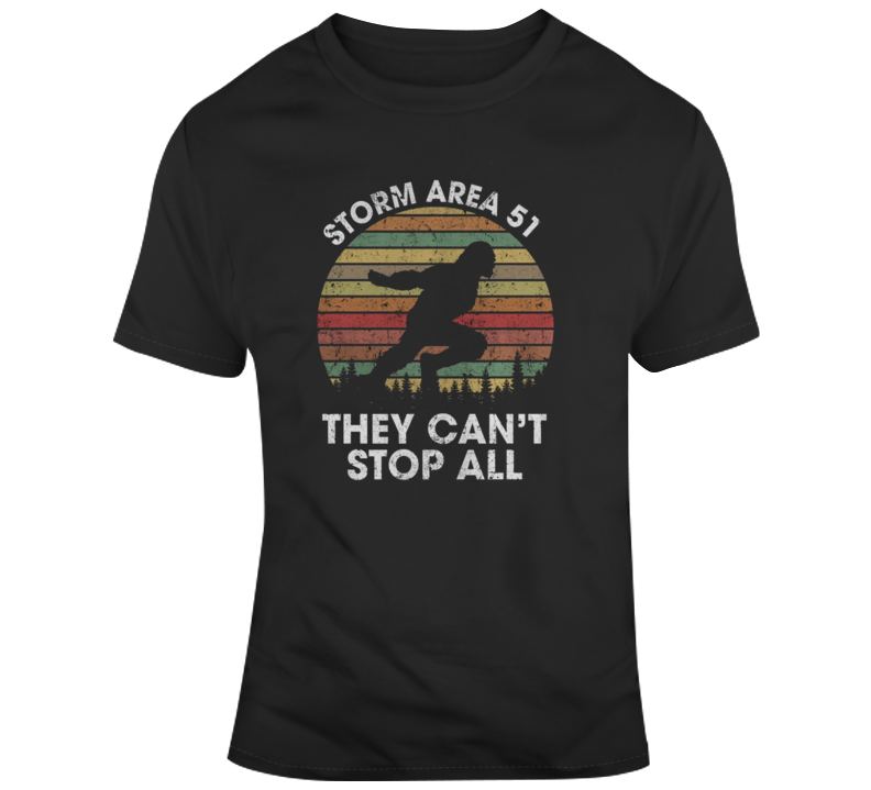 Storn Area 51 They Can't Stop All Of Us T Shirt