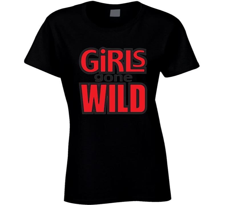 Girls Gone Wild Parody Merch Ladies T Shirt