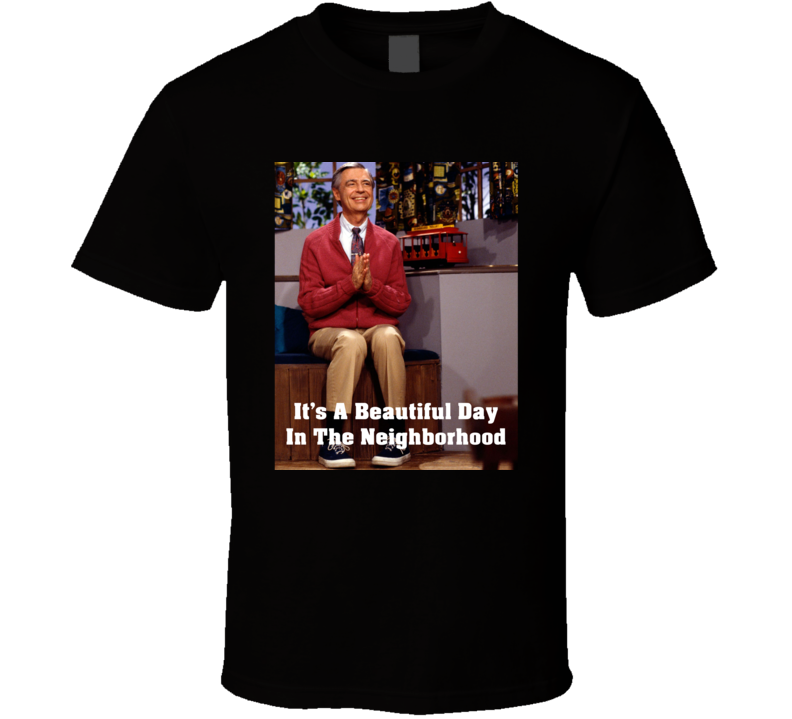 Mr Rogers Beautiful Day In The Neighborhood Meme T Shirt