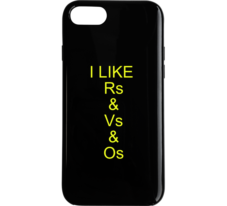 I Like R's And V's And O's Lyrics Phone Case
