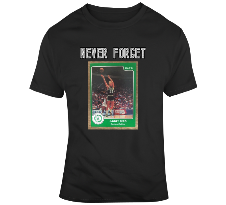 Larry Bird Basketball Card Never Forget Fan T Shirt