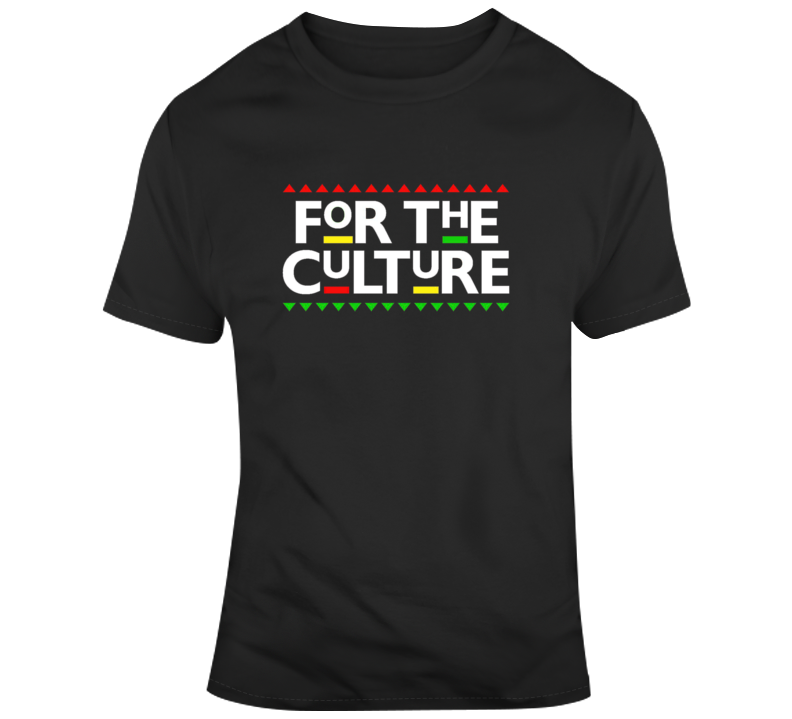 For The Culture T Shirt