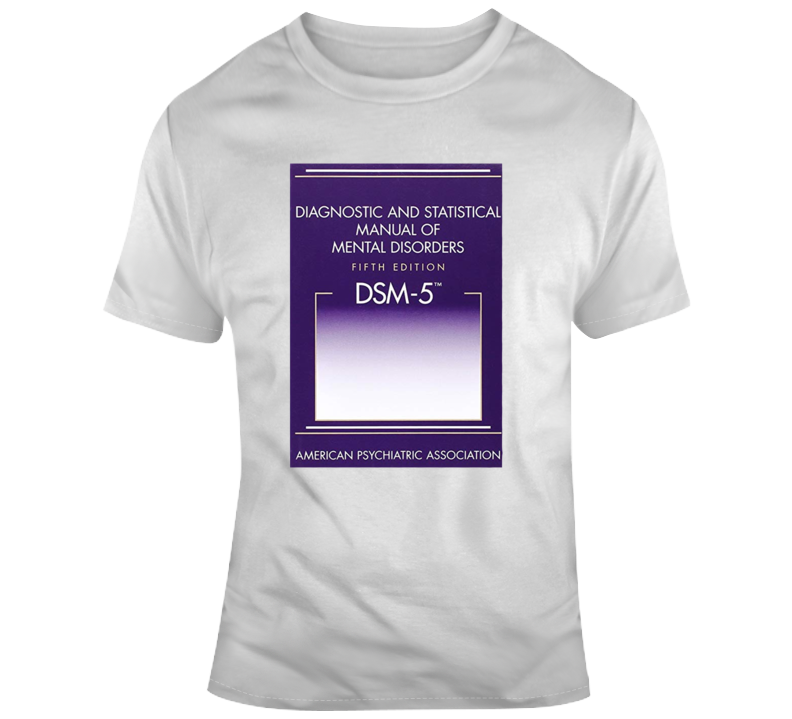 Dm-5 Diagnostic And Statistical Manual Of Mental Disorders T Shirt