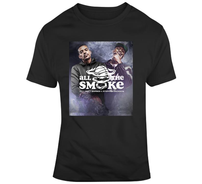 All The Smoke Matt Barnes And Stephen Jackson T Shirt