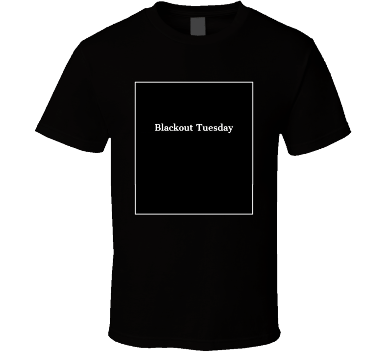 Blackout Tuesday Support T Shirt