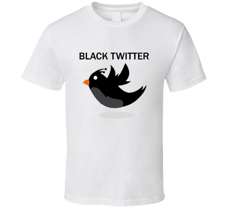 Black Twitter Fan T Shirt