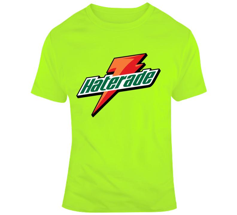 Haterade Gatorade Parody Fan T Shirt