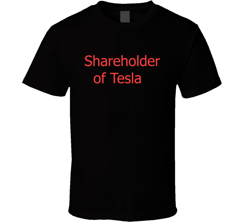 Shareholder Of Tesla Stock T Shirt