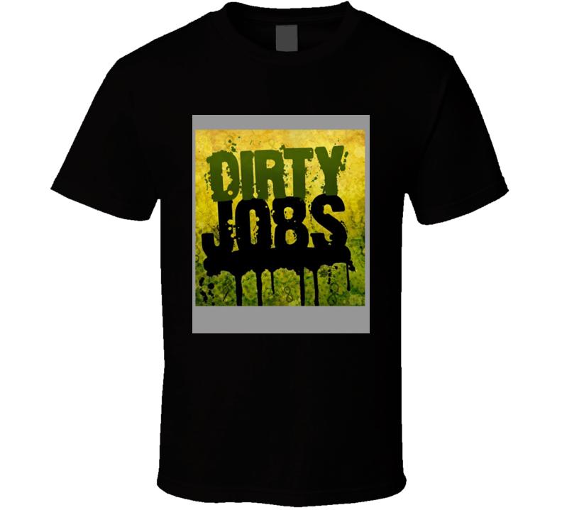 Dirty Jobs Cool Fan T Shirt