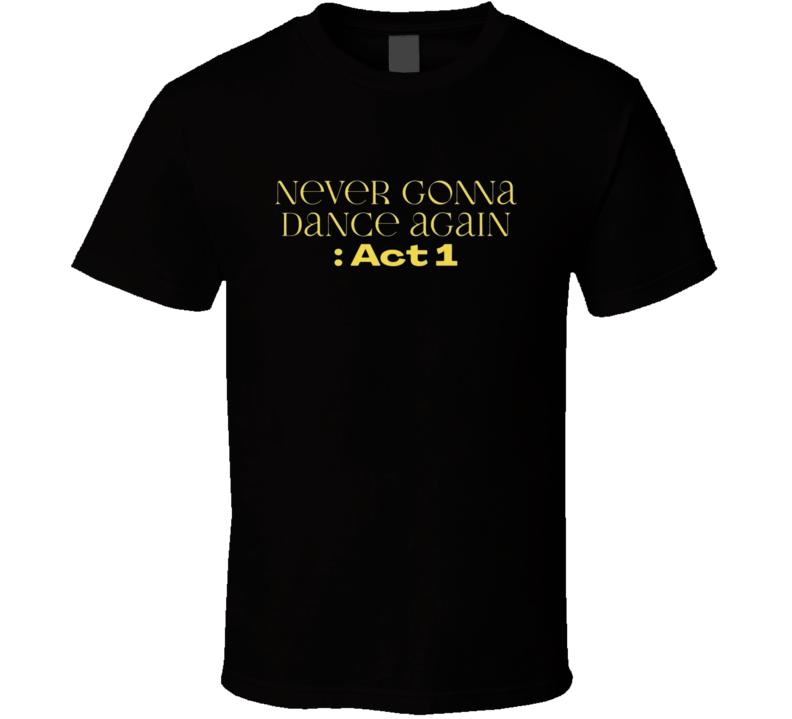 Never Gonna Dance Again Act 1 Taemin T Shirt