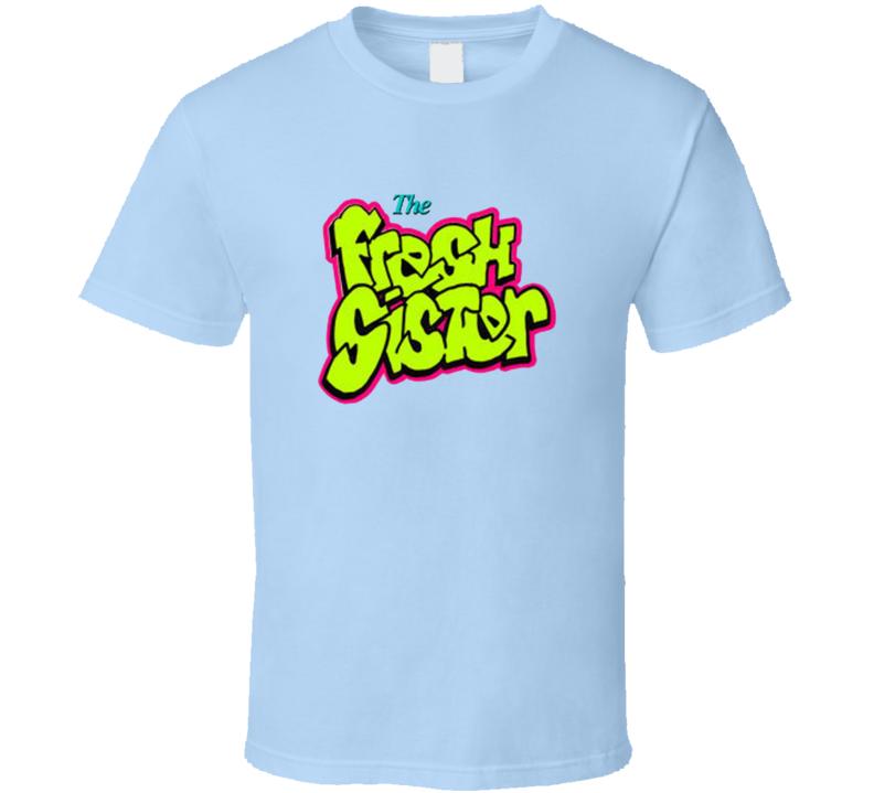 The Fresh Sister Fresh Prince Parody T Shirt