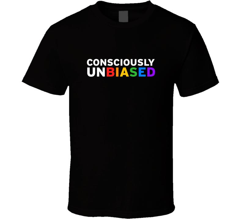 Consciously Unbiased T Shirt