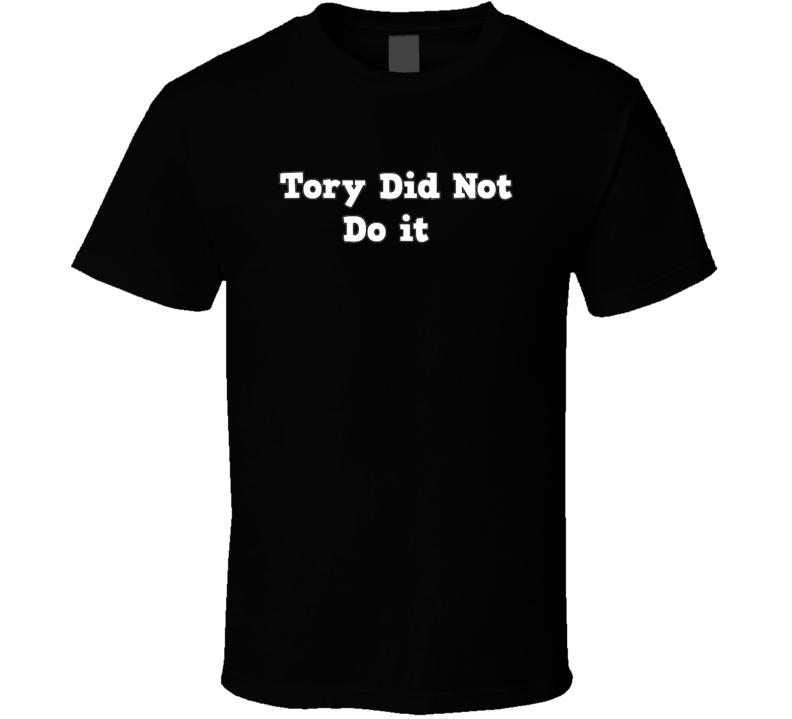 Tory Did Not Do It Daystar Fan T Shirt