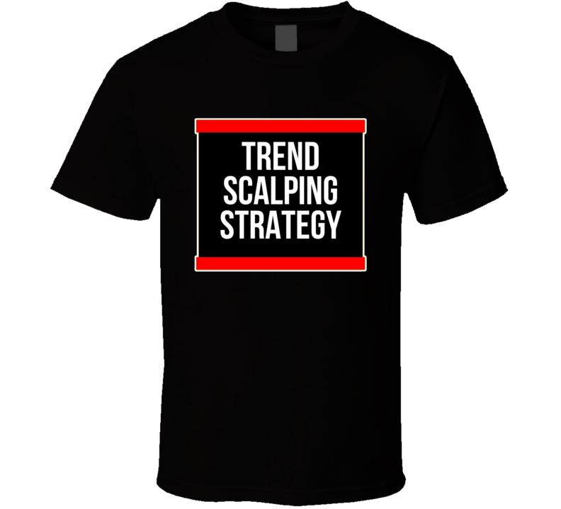 Day Trader Scalper Strategy T Shirt