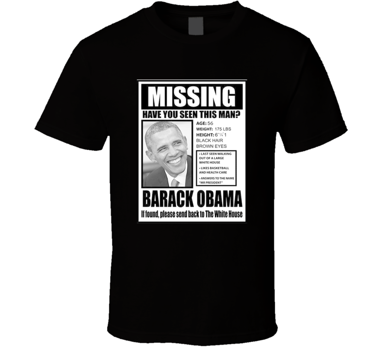 Barack Obama Missing Parofy Missing Barackt T Shirt