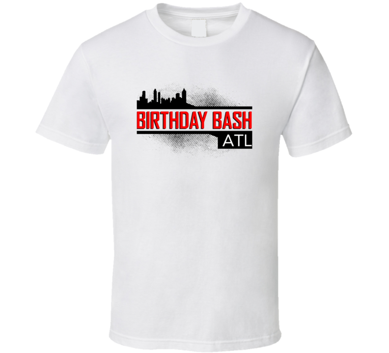 Birthday Bash Atl T Shirt