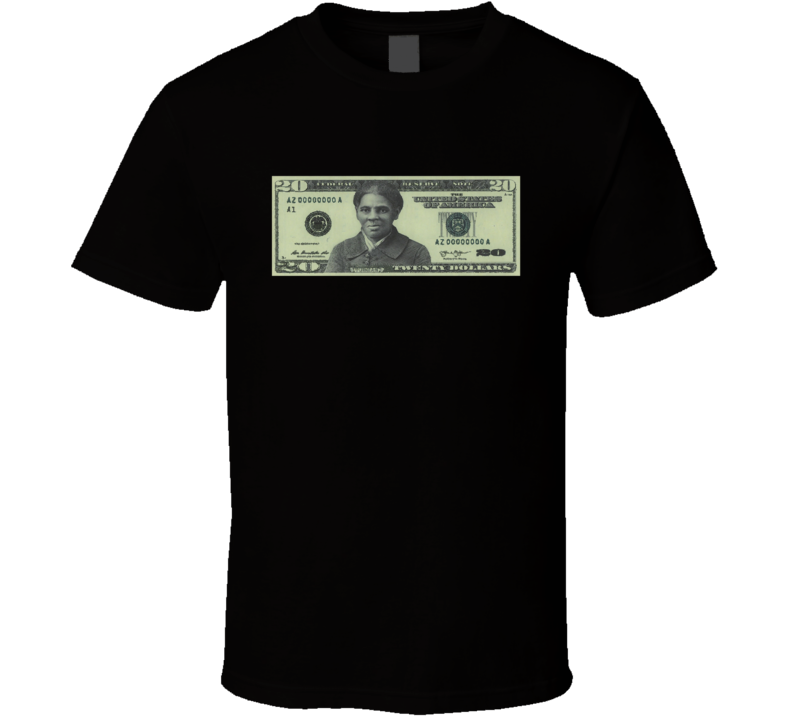 Harriet Tubman 20 Dollar Bill T Shirt
