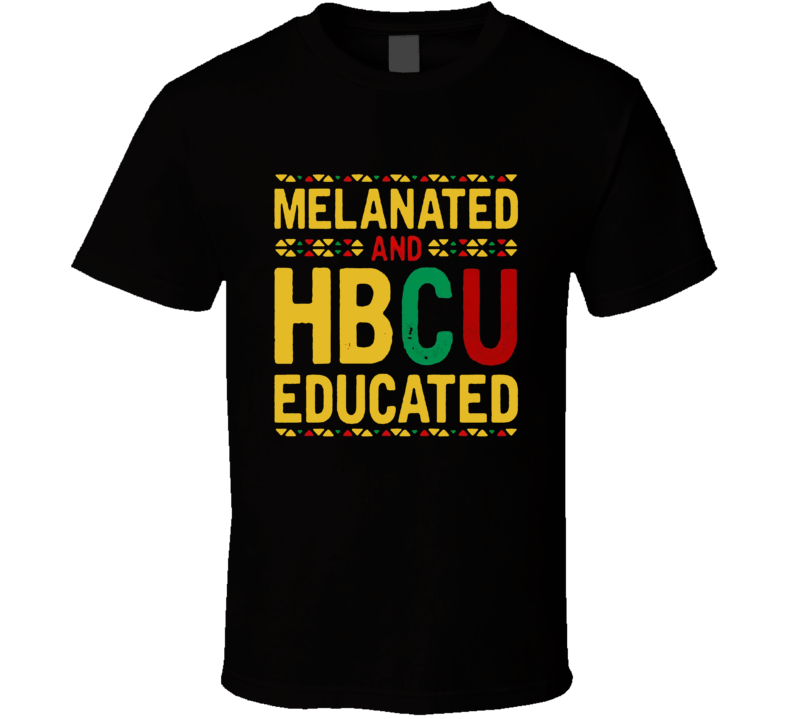 Melanated And Hbcu Educated Love T Shirt