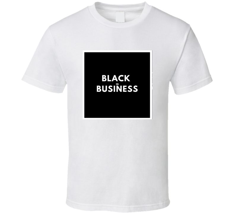 Black In Business T Shirt