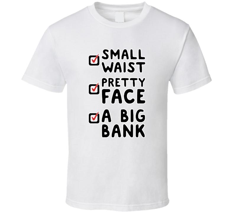 Small Waist Pretty Face Big Bank Dance T Shirt