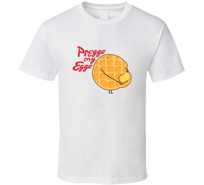 Preggo My Eggo Leggo My Eggo Parody T Shirt