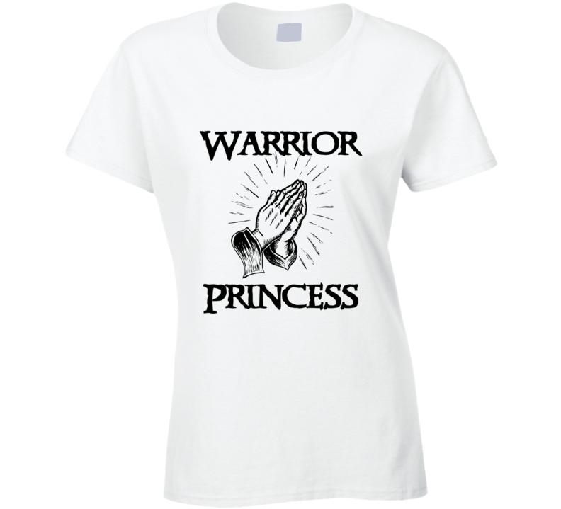 Warrior Princess Prayer Warrior Ladies T Shirt