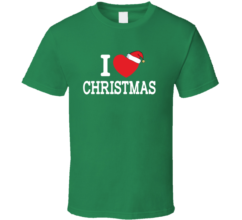I Love Christmas T- Shit T Shirt