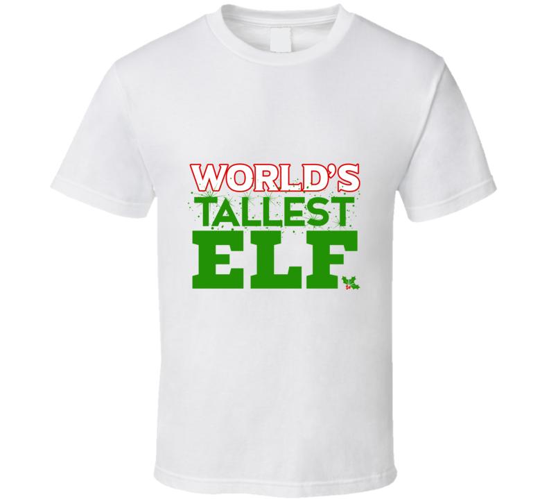 Worl's Tallest Elf T-shirt