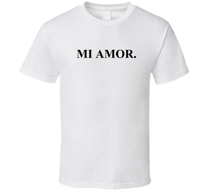 Mi Amor T- Shirt