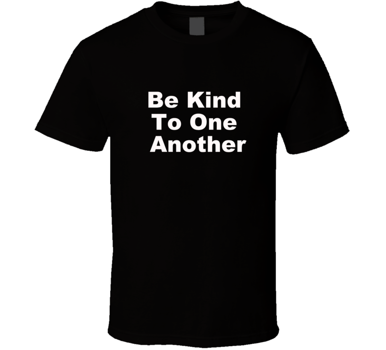 Be Kind To One Another Ellen T-shirt