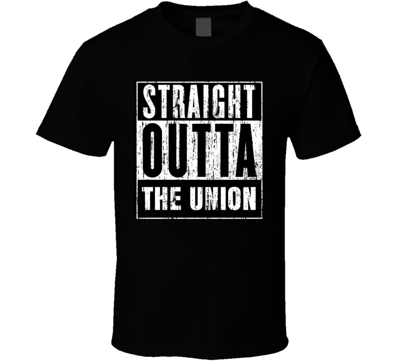 Straight Outta The Union Unions Cool Movie Parody T Shirt