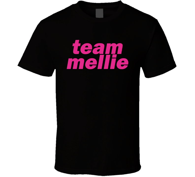 Team Mellie Gypsy Reality TV Show T Shirt
