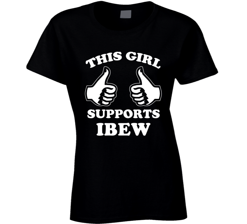 This Girl Supports IBEW Union T Shirt