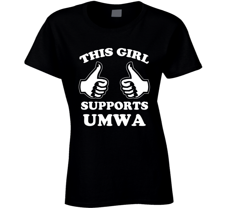This Girl Supports UMWA Union T Shirt
