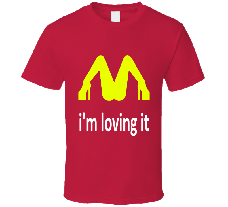 i'm loving it McDonalds Logo Funny Satire Pussy Red T Shirt