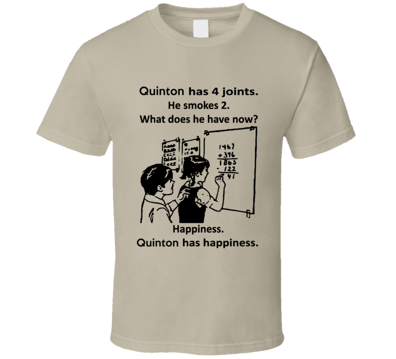 Quinton Has Happiness Cool Weed Math T Shirt